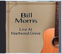 Bill Morris - Live At Heartwood Grove - Celtic and American Folk
