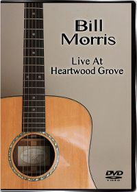 Bill Morris - Live At Heartwood Grove DVD - Celtic and American Folk
