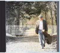 Bill Morris - Walkin' There - Celtic and American Folk